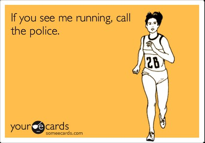 Running call the police