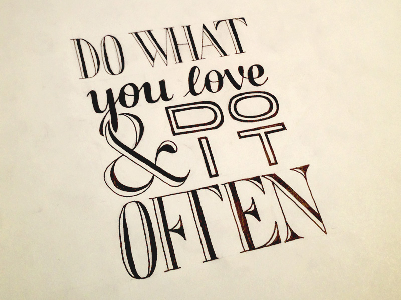 Do-what-you-love-do-it-often